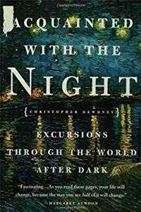 eBook Acquainted with the Night: Excursions Through the World After Dark ePub
